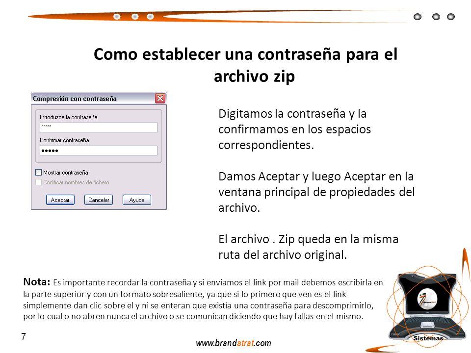 www.brandstrat.com Digitamos la contraseña y la confirmamos en los espacios correspondientes. Damos Aceptar y luego Aceptar en la ventana principal de