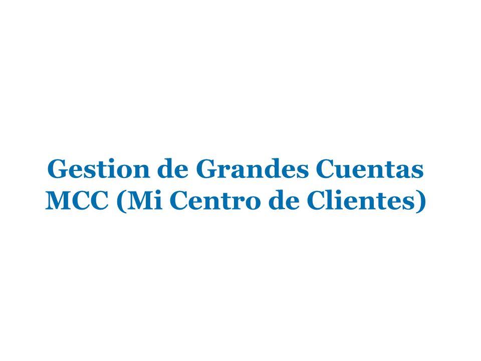 Gestion de Grandes Cuentas MCC (Mi Centro de Clientes)