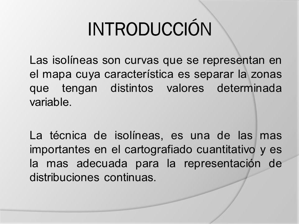 Clasificación de los mapas de isolíneas La manera de realizar los mapas de isolineas no varia, pero debido a la distinta naturaleza del dato estadístico que puede emplearse, es conveniente realizar la siguiente diferenciación: 1.