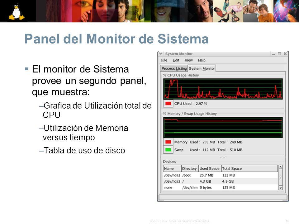 16© 2007 Linux. Todos los derechos reservados. Panel del Monitor de Sistema El monitor de Sistema provee un segundo panel, que muestra: –Grafica de Ut