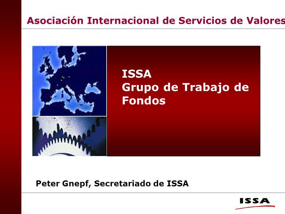 Asociación Internacional de Servicios de Valores Peter Gnepf, Secretariado de ISSA ISSA Grupo de Trabajo de Fondos