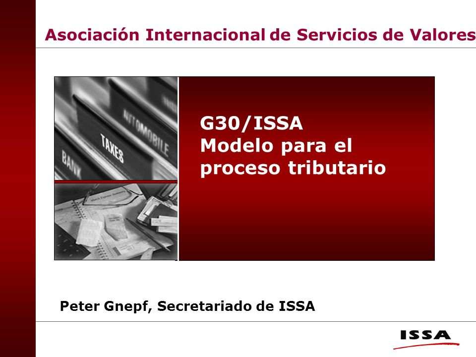 Asociación Internacional de Servicios de Valores Peter Gnepf, Secretariado de ISSA G30/ISSA Modelo para el proceso tributario