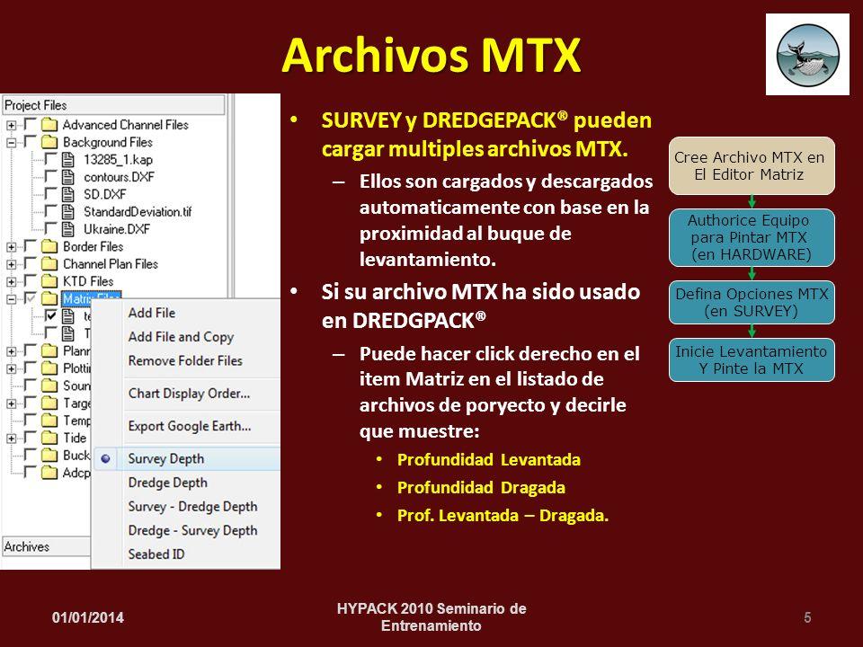 SURVEY y DREDGEPACK® pueden cargar multiples archivos MTX. – Ellos son cargados y descargados automaticamente con base en la proximidad al buque de le