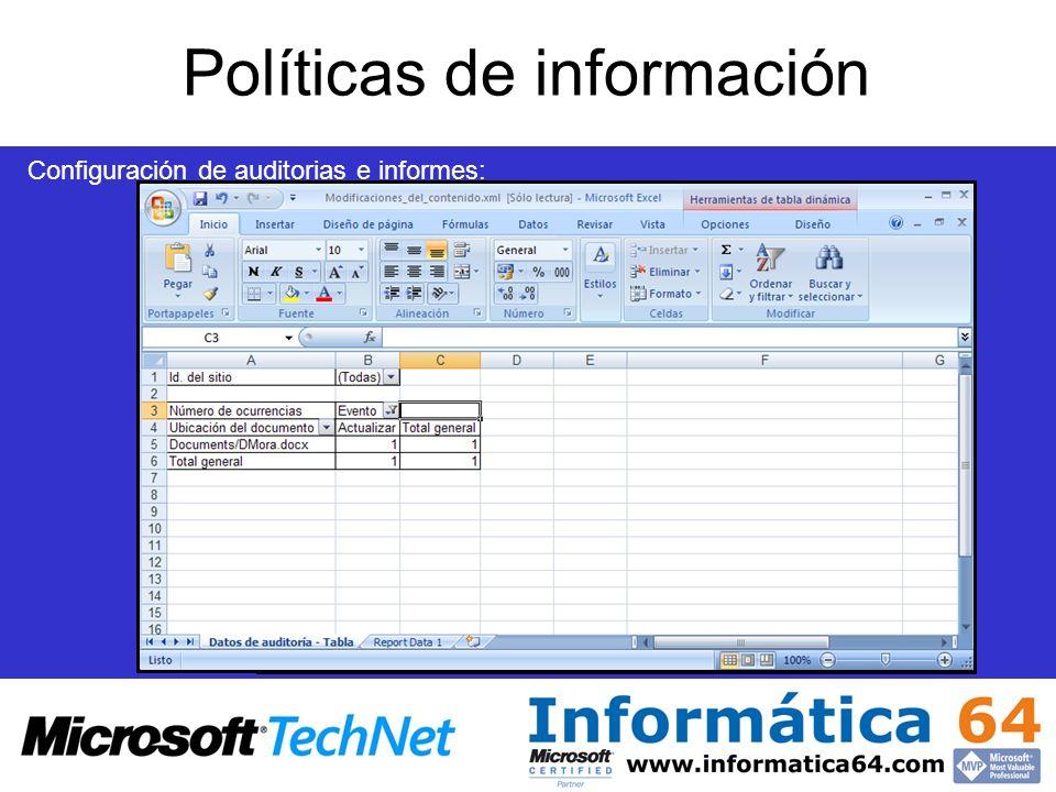 Políticas de información Configuración de auditorias e informes: