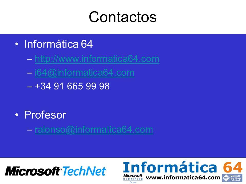Contactos Informática 64 –http://www.informatica64.comhttp://www.informatica64.com –i64@informatica64.comi64@informatica64.com –+34 91 665 99 98 Profesor –ralonso@informatica64.comralonso@informatica64.com