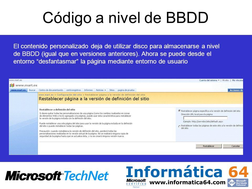 Código a nivel de BBDD El contenido personalizado deja de utilizar disco para almacenarse a nivel de BBDD (igual que en versiones anteriores).