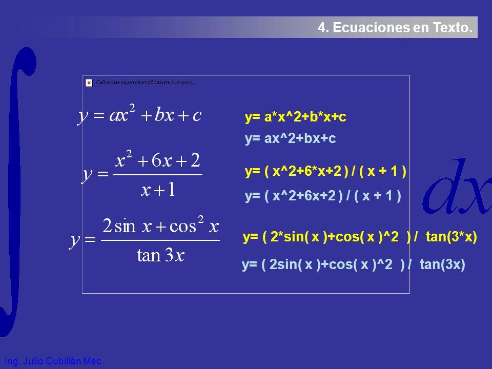 Ing. Julio Cubillán Msc 4. Ecuaciones en Texto.