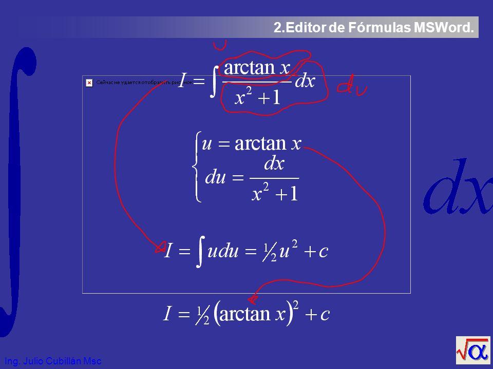 Ing. Julio Cubillán Msc 2.Editor de Fórmulas MSWord.