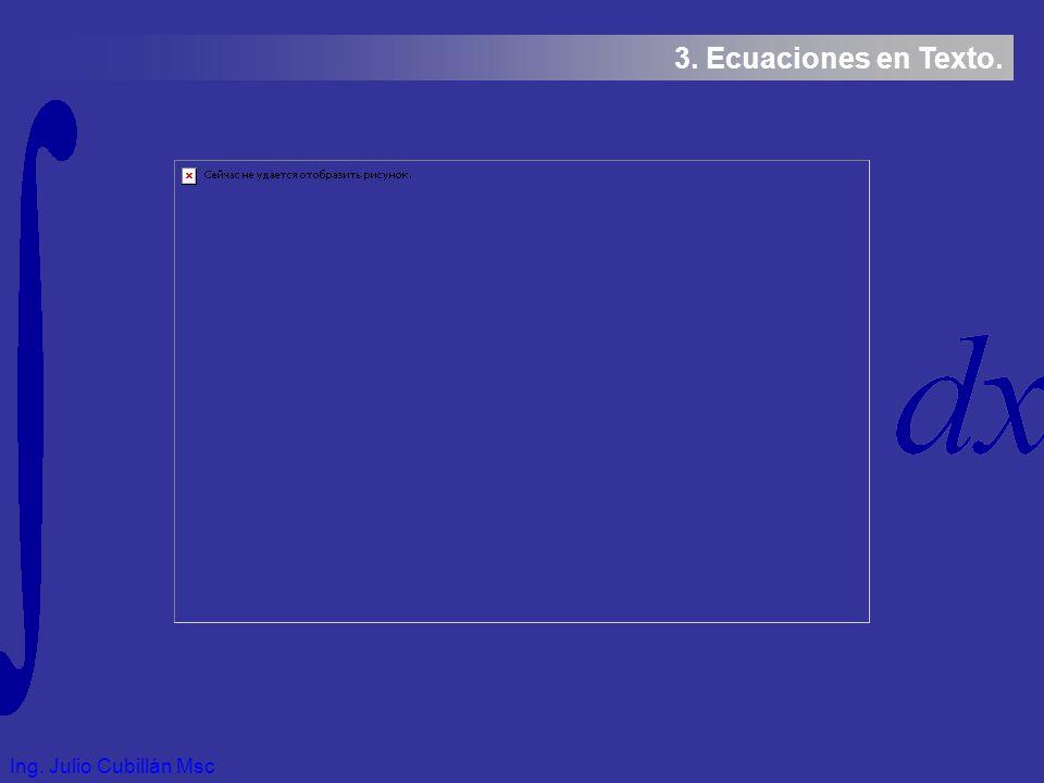 Ing. Julio Cubillán Msc 3. Ecuaciones en Texto.