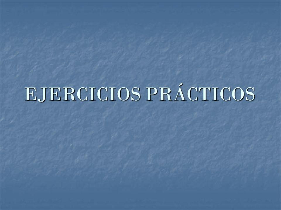 EJERCICIOS PRÁCTICOS