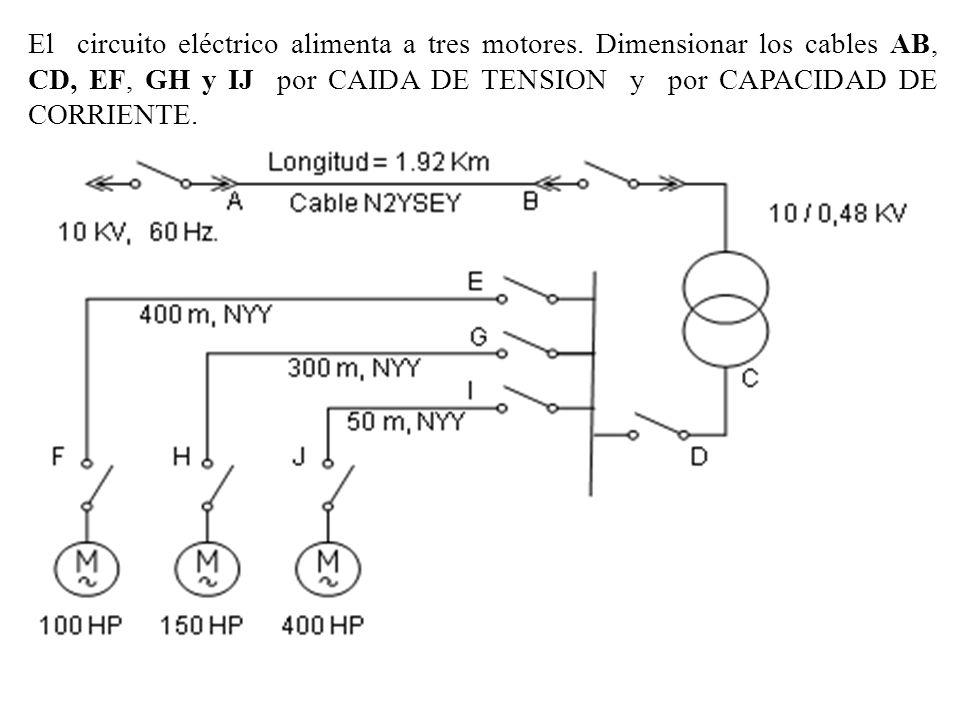 El circuito eléctrico alimenta a tres motores. Dimensionar los cables AB, CD, EF, GH y IJ por CAIDA DE TENSION y por CAPACIDAD DE CORRIENTE.