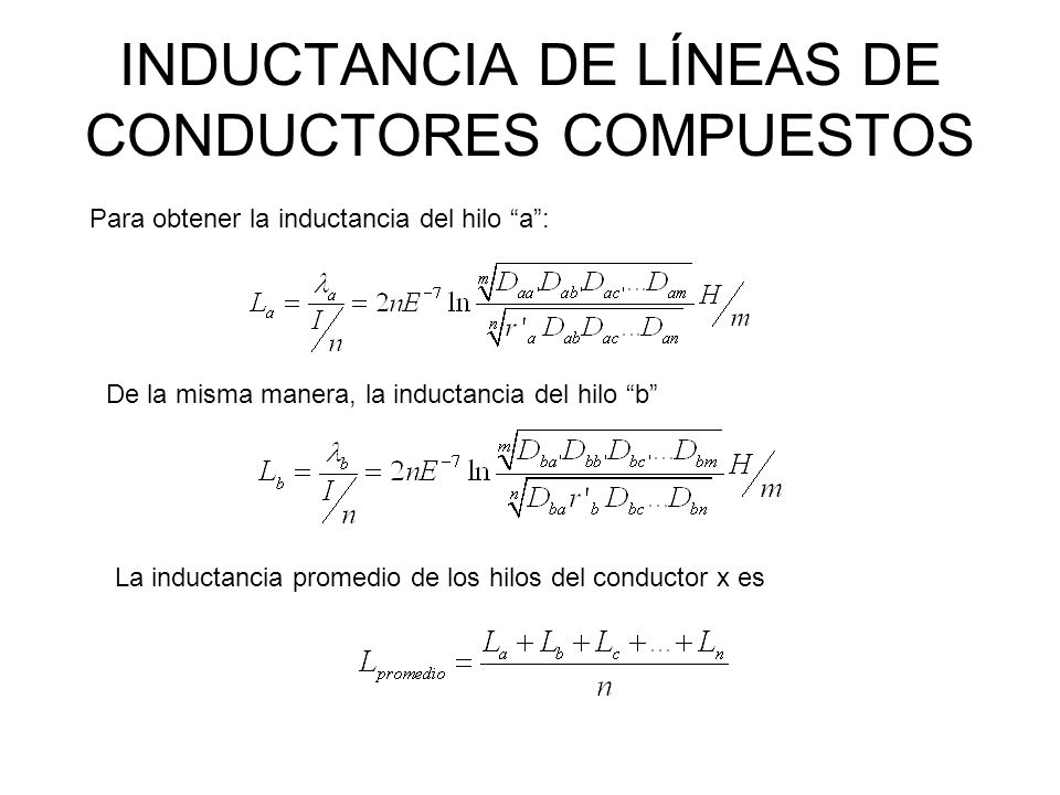 INDUCTANCIA DE LÍNEAS DE CONDUCTORES COMPUESTOS Para obtener la inductancia del hilo a: De la misma manera, la inductancia del hilo b La inductancia p