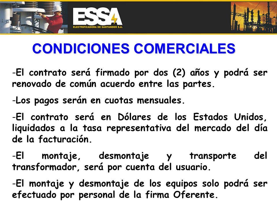 CONDICIONES COMERCIALES -El contrato será firmado por dos (2) años y podrá ser renovado de común acuerdo entre las partes. -Los pagos serán en cuotas