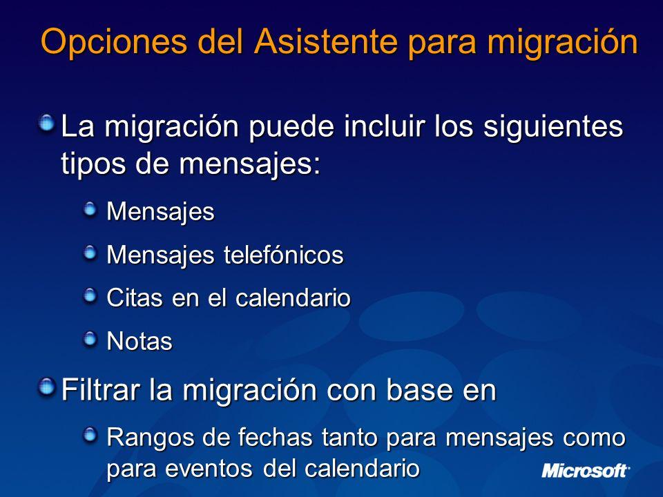 Opciones del Asistente para migración La migración puede incluir los siguientes tipos de mensajes: Mensajes Mensajes telefónicos Citas en el calendari