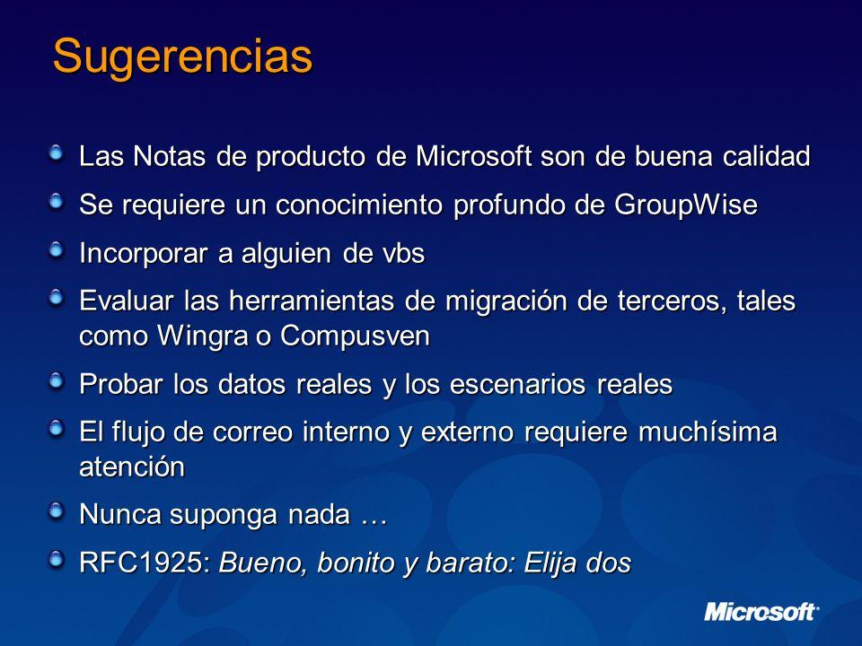 Sugerencias Las Notas de producto de Microsoft son de buena calidad Se requiere un conocimiento profundo de GroupWise Incorporar a alguien de vbs Eval