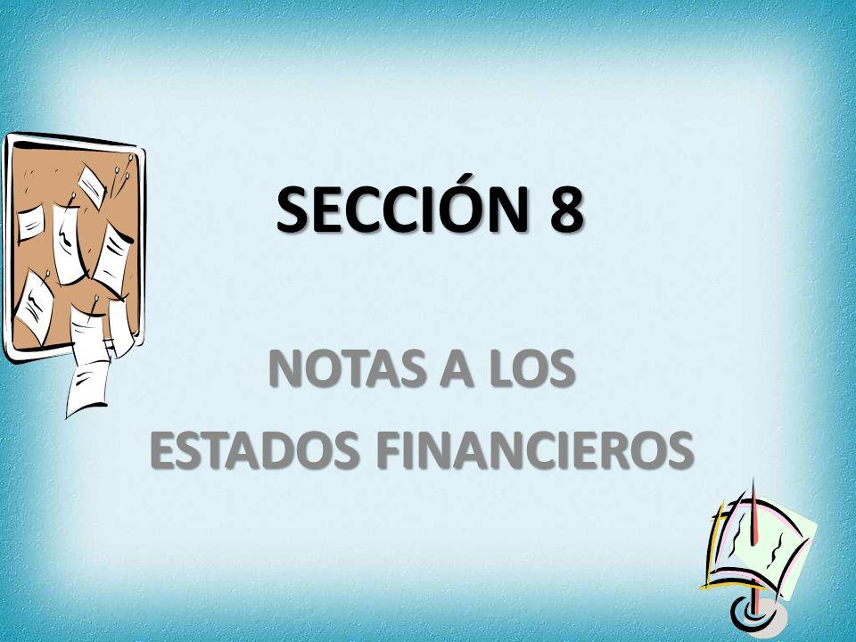 SECCIÓN 8 NOTAS A LOS ESTADOS FINANCIEROS