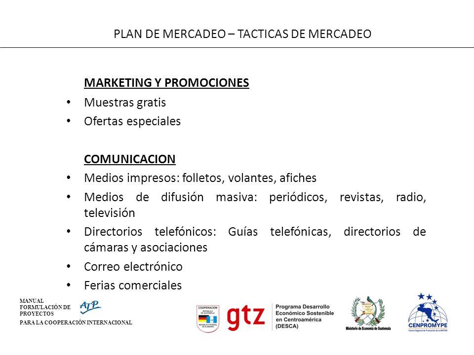 MANUAL FORMULACIÓN DE PROYECTOS PARA LA COOPERACIÓN INTERNACIONAL MARKETING Y PROMOCIONES Muestras gratis Ofertas especiales COMUNICACION Medios impre