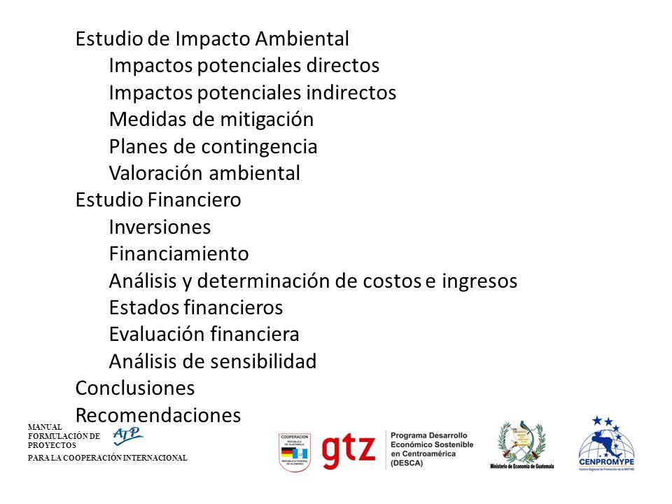MANUAL FORMULACIÓN DE PROYECTOS PARA LA COOPERACIÓN INTERNACIONAL Estudio de Impacto Ambiental Impactos potenciales directos Impactos potenciales indi