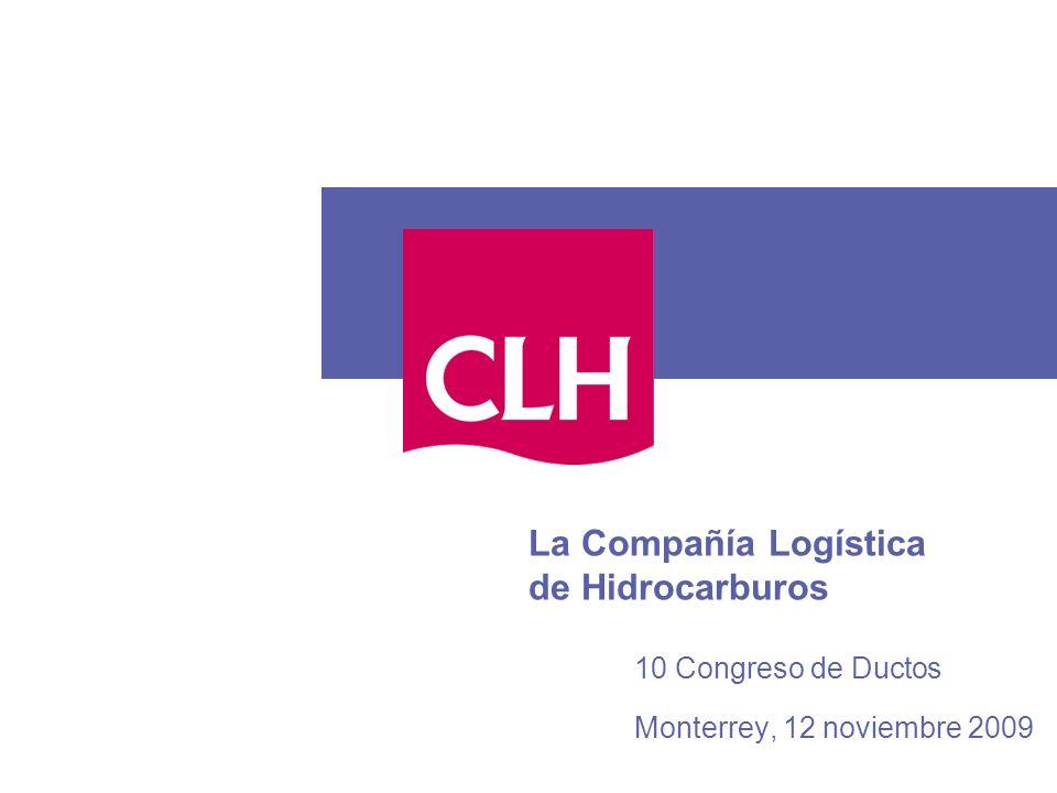 La Compañía Logística de Hidrocarburos Monterrey, 12 noviembre 2009 10 Congreso de Ductos