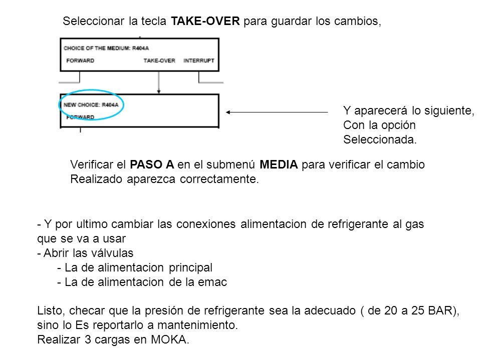 Seleccionar la tecla TAKE-OVER para guardar los cambios, Y aparecerá lo siguiente, Con la opción Seleccionada.