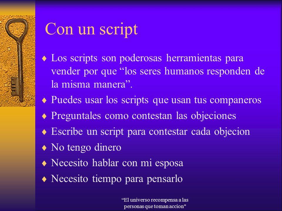 Con un script Los scripts son poderosas herramientas para vender por que los seres humanos responden de la misma manera. Puedes usar los scripts que u