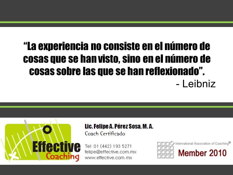 La experiencia no consiste en el número de cosas que se han visto, sino en el número de cosas sobre las que se han reflexionado. - Leibniz