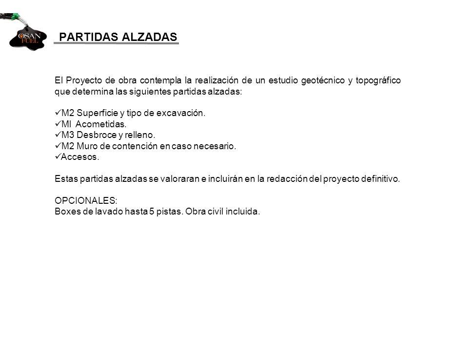 PARTIDAS ALZADAS El Proyecto de obra contempla la realización de un estudio geotécnico y topográfico que determina las siguientes partidas alzadas: M2