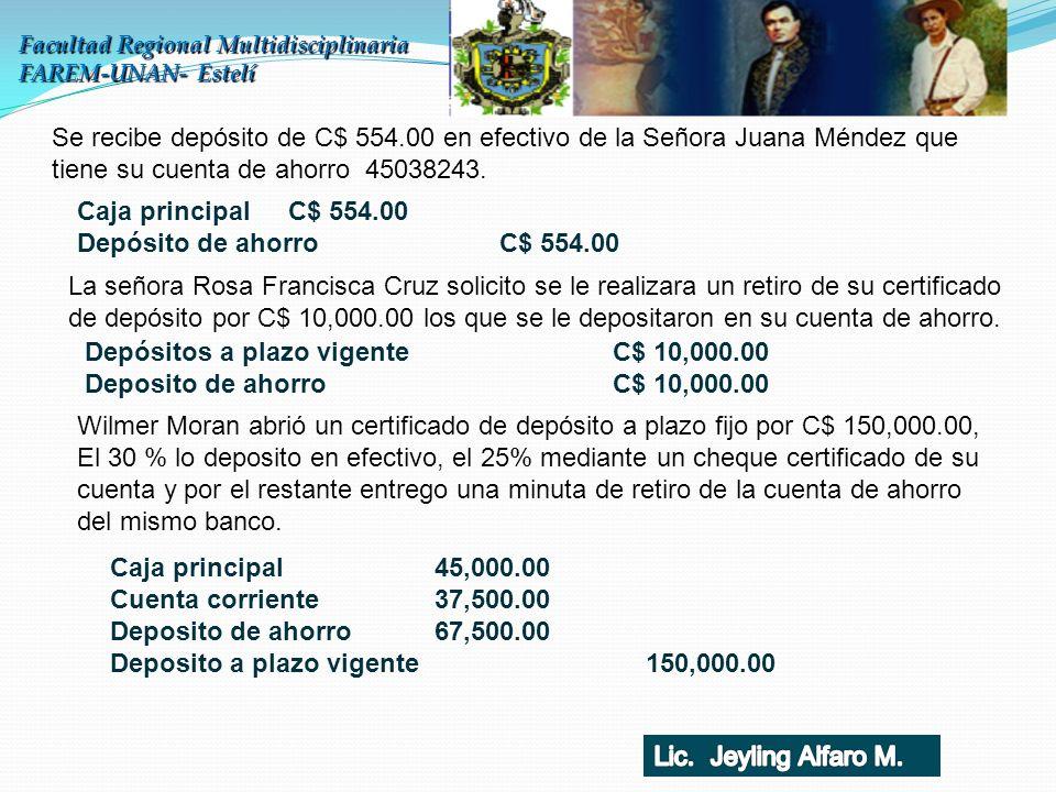 Facultad Regional Multidisciplinaria FAREM-UNAN- Estelí Se recibe depósito de C$ 554.00 en efectivo de la Señora Juana Méndez que tiene su cuenta de a