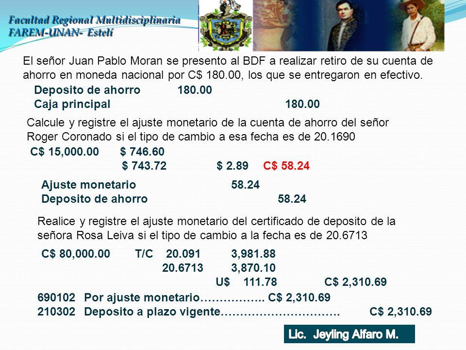 Facultad Regional Multidisciplinaria FAREM-UNAN- Estelí El señor Juan Pablo Moran se presento al BDF a realizar retiro de su cuenta de ahorro en moned