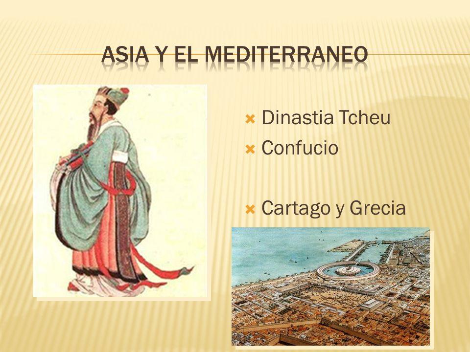 Dinastia Tcheu Confucio Cartago y Grecia