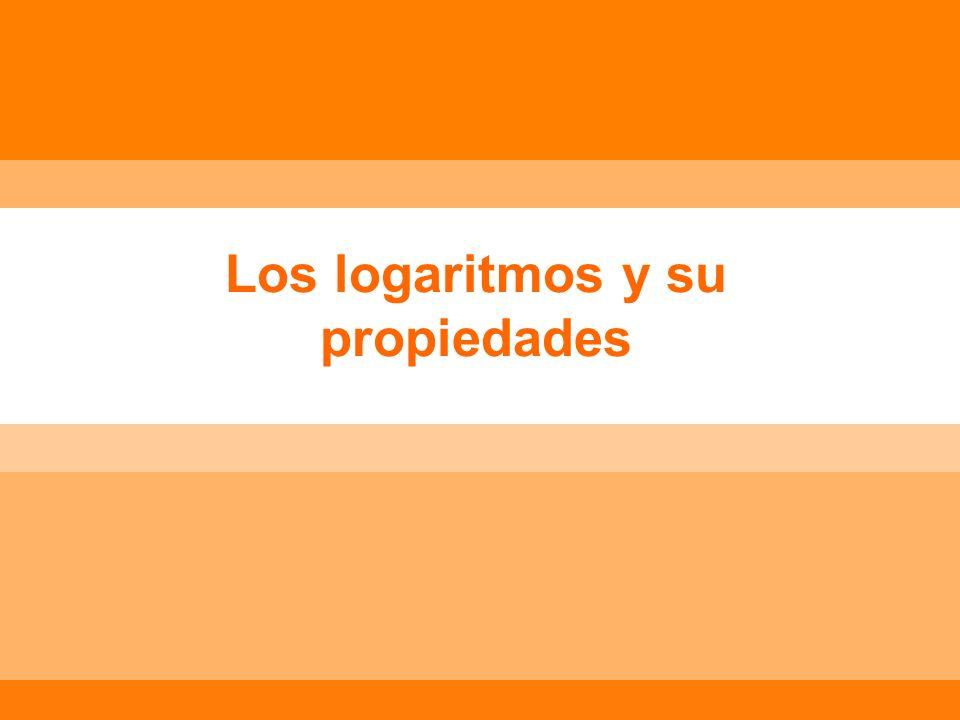 Los logaritmos y su propiedades
