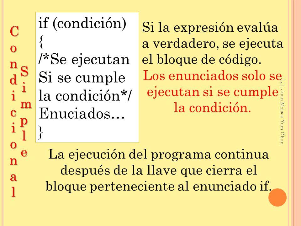 if (expresión) { enunciado 1; enunciado 2;...