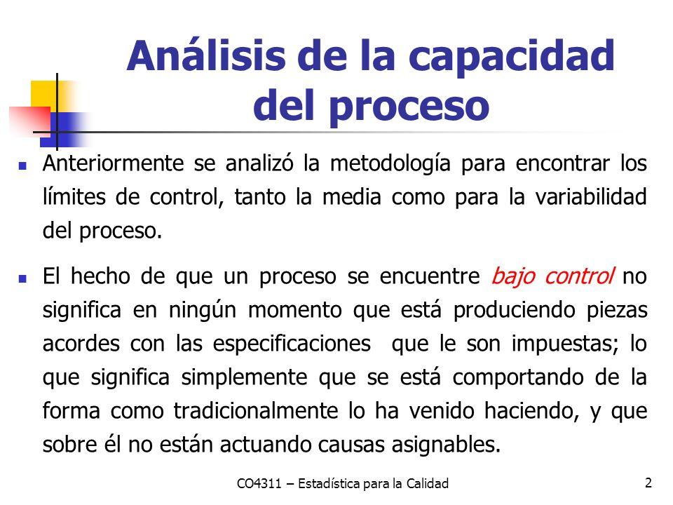 2 Análisis de la capacidad del proceso Anteriormente se analizó la metodología para encontrar los límites de control, tanto la media como para la vari