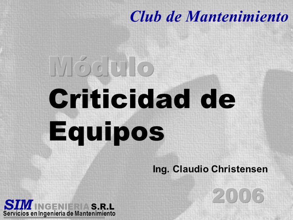 1 SIM INGENIERIA S.R.L Servicios en Ingeniería de Mantenimiento Club de Mantenimiento Ing. Claudio Christensen