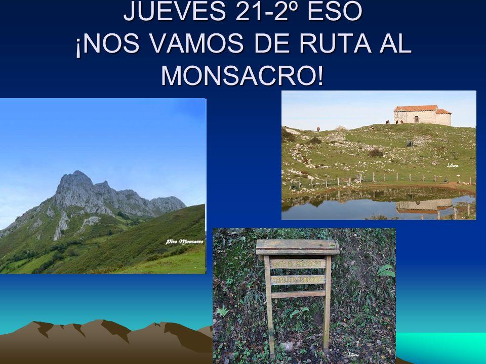 JUEVES 21-2º ESO ¡NOS VAMOS DE RUTA AL MONSACRO!