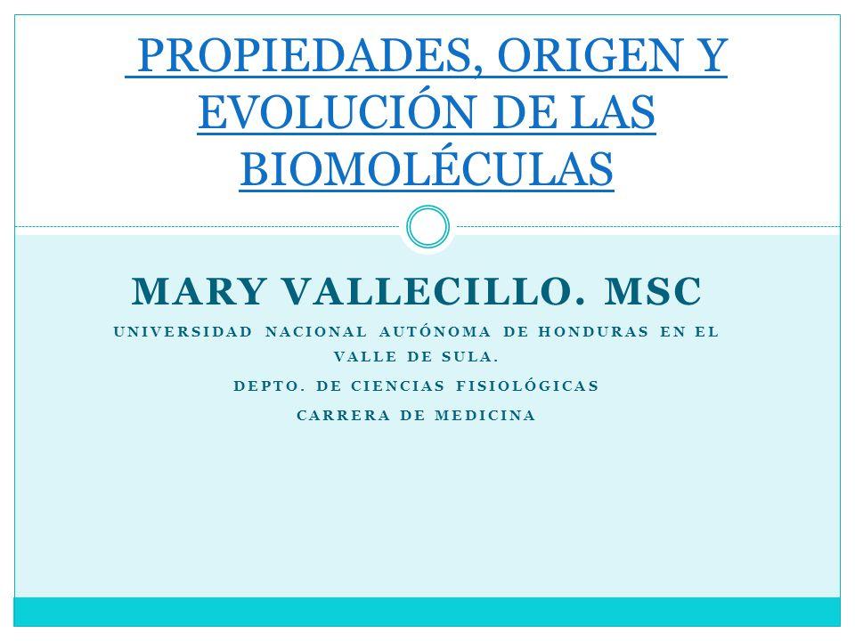MARY VALLECILLO. MSC UNIVERSIDAD NACIONAL AUTÓNOMA DE HONDURAS EN EL VALLE DE SULA. DEPTO. DE CIENCIAS FISIOLÓGICAS CARRERA DE MEDICINA PROPIEDADES, O