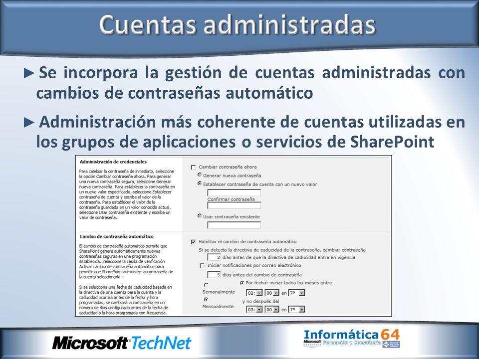 Se incorpora la gestión de cuentas administradas con cambios de contraseñas automático Administración más coherente de cuentas utilizadas en los grupo