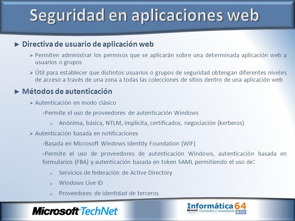 Directiva de usuario de aplicación web Permiten administrar los permisos que se aplicarán sobre una determinada aplicación web a usuarios o grupos Úti