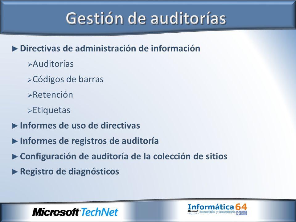 Directivas de administración de información Auditorías Códigos de barras Retención Etiquetas Informes de uso de directivas Informes de registros de au
