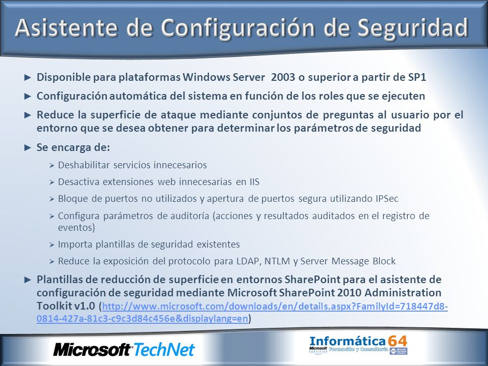 Disponible para plataformas Windows Server 2003 o superior a partir de SP1 Configuración automática del sistema en función de los roles que se ejecute