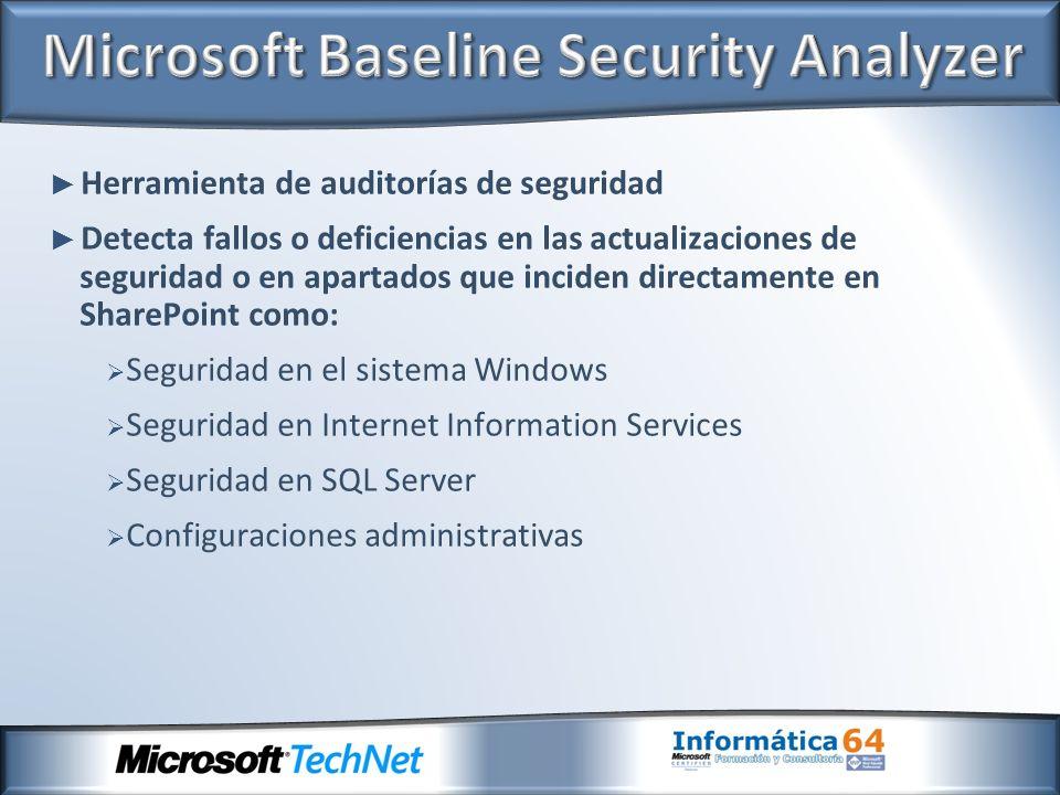 Herramienta de auditorías de seguridad Detecta fallos o deficiencias en las actualizaciones de seguridad o en apartados que inciden directamente en Sh