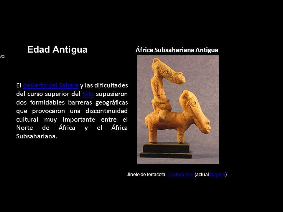 Edad Antigua África Subsahariana Antigua Jinete de terracota. Cultura Nok (actual Nigeria).Cultura NokNigeria El desierto del Sahara y las dificultade