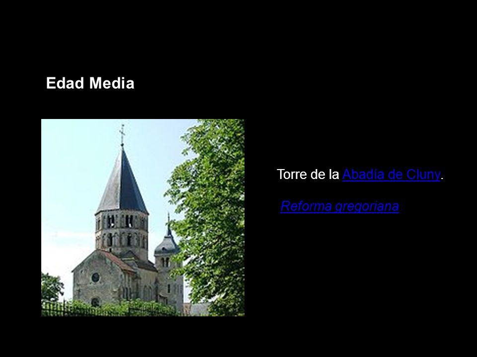 Edad Media Torre de la Abadía de Cluny.Abadía de Cluny Reforma gregorianaReforma gregoriana