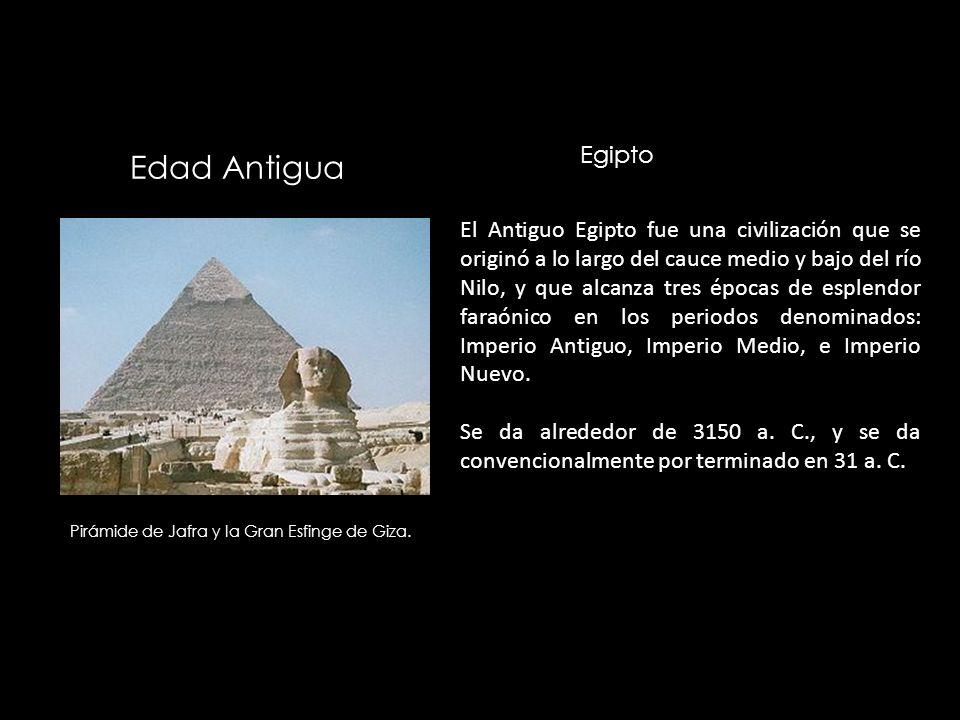 Edad Antigua Pirámide de Jafra y la Gran Esfinge de Giza. El Antiguo Egipto fue una civilización que se originó a lo largo del cauce medio y bajo del