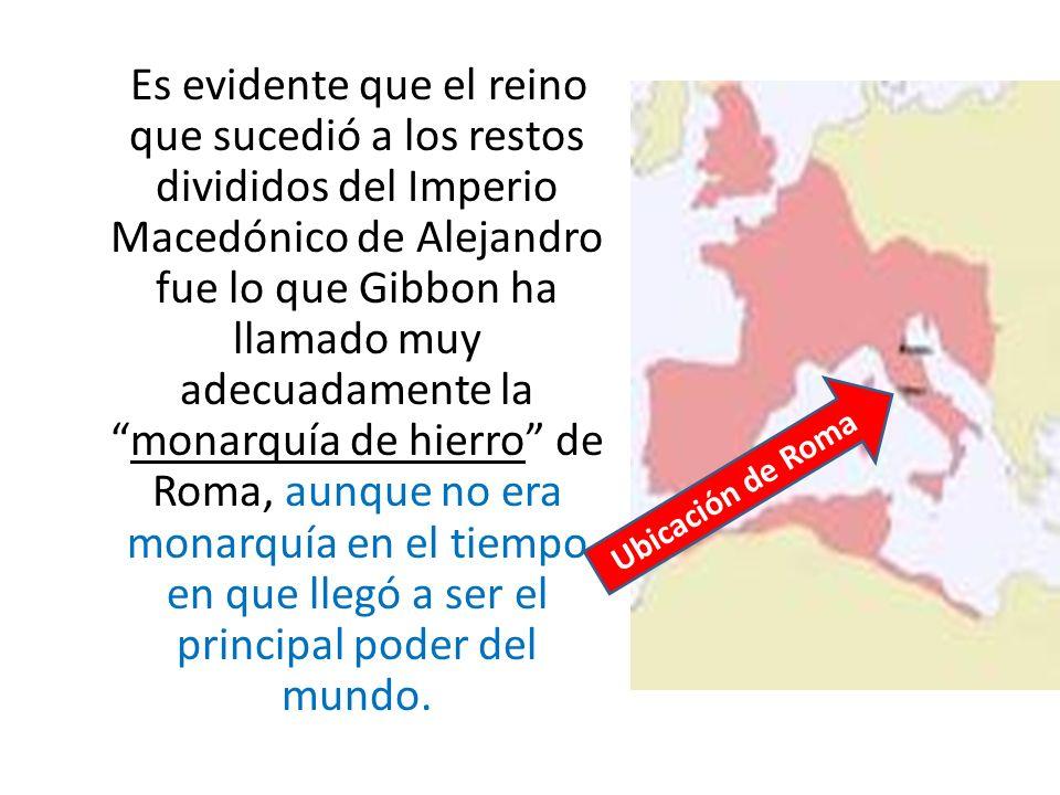 Es evidente que el reino que sucedió a los restos divididos del Imperio Macedónico de Alejandro fue lo que Gibbon ha llamado muy adecuadamente lamonar