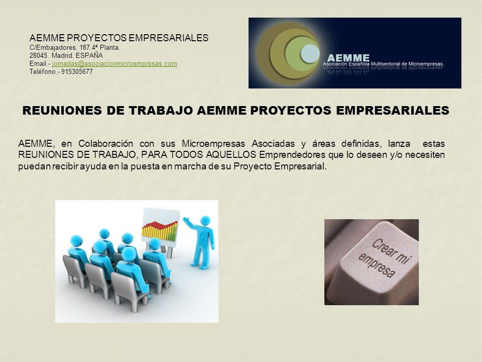 AEMME PROYECTOS EMPRESARIALES C/Embajadores, 187.4ª Planta. 28045. Madrid. ESPAÑA Email.- jornadas@asociacionmicroempresas.comjornadas@asociacionmicro