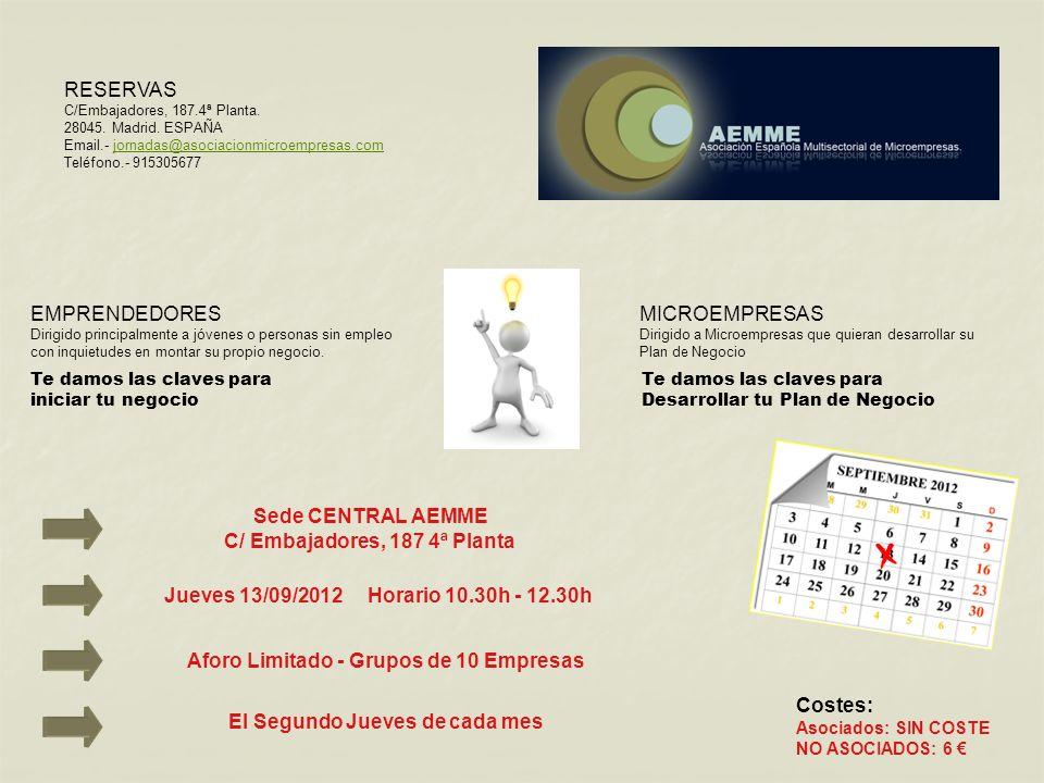 RESERVAS Email.- jornadas@asociacionmicroempresas.comjornadas@asociacionmicroempresas.com www.aemme-eventos.org Teléfono.- 915305677 Definición de Agenda concreta para cada participante DESARROLLO 10.00-10.10 Bienvenida AEMME y Presentación AEMME PROYECTOS 10.10-10.30 Presentación 1 minuto 30 segundos de su actividad o CV al resto de participantes 10.30-12.00 Las reuniones de trabajo están ORGANIZADAS, para orientar a la Microempresa y/o Emprendedor, no supeditando las acciones comerciales posteriores que se tengan o deban de realizar al coste de estas reuniones.