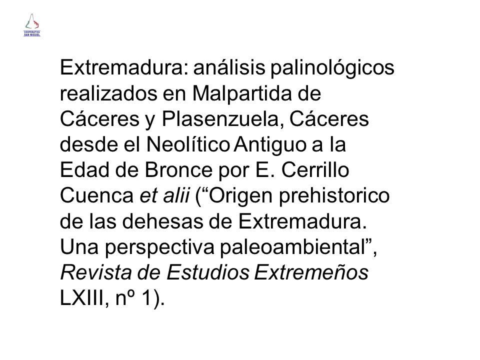 Extremadura: análisis palinológicos realizados en Malpartida de Cáceres y Plasenzuela, Cáceres desde el Neolítico Antiguo a la Edad de Bronce por E. C