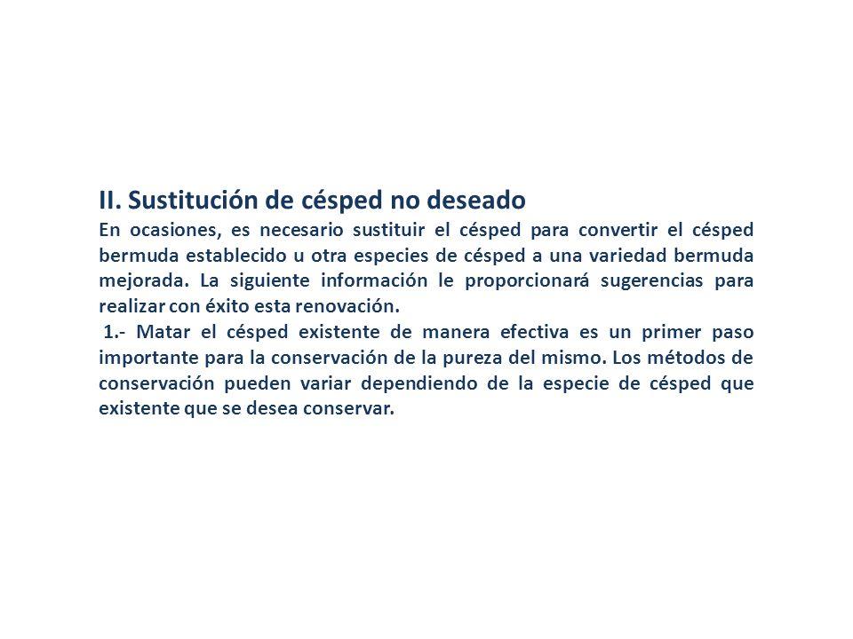 La eliminación de malezas: Conservación del césped de temporada cálida, y la eliminación del césped de otoño/invierno.