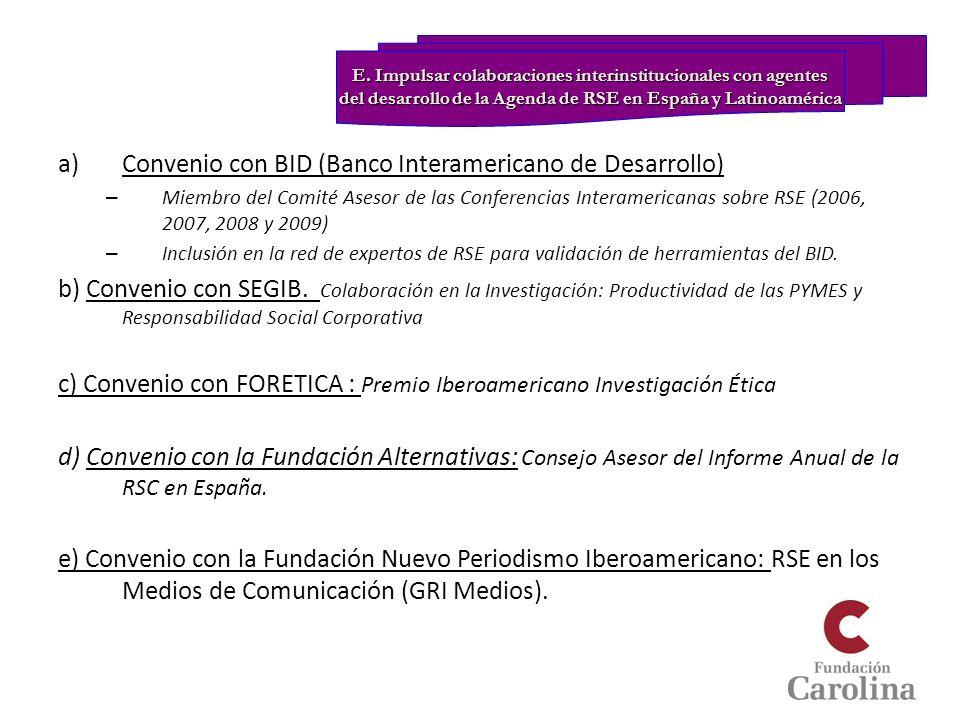 a)Convenio con BID (Banco Interamericano de Desarrollo) – Miembro del Comité Asesor de las Conferencias Interamericanas sobre RSE (2006, 2007, 2008 y